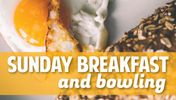Sunday Breakfast & Bowling